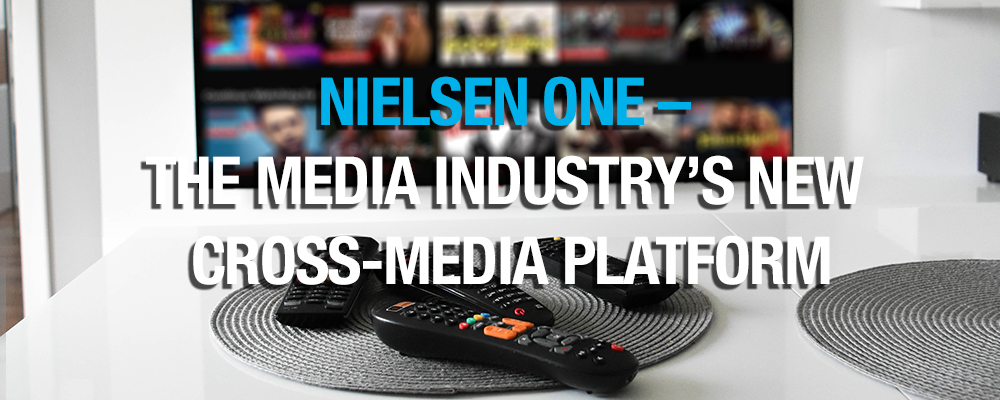 Nielsen One – The Media Industry's New Cross-Media Platform